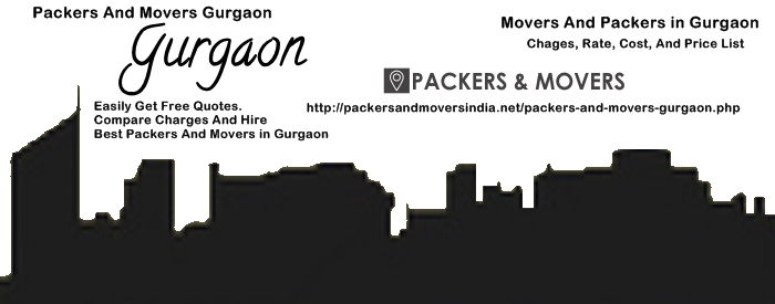 Packers And Movers in Gurgaon With Rates, Charges, Prices And Costs