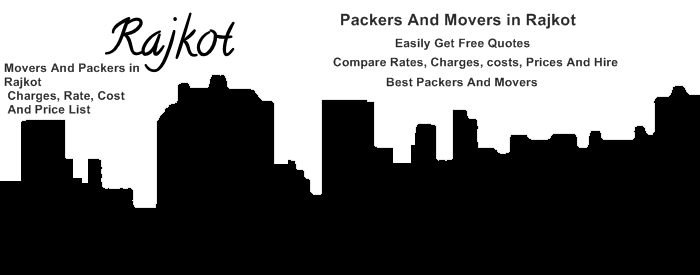 Packers and Movers in Rajkot charges, rate, cost, and price list